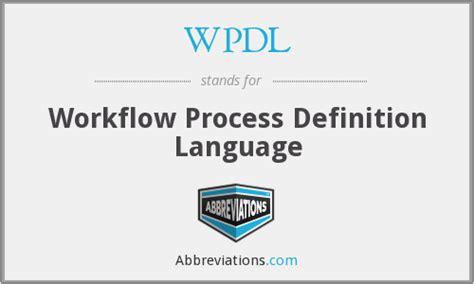workflow definition language wpdl workflow process definition language