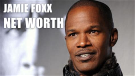 jamie foxx net worth celebrity net worth 2015 net worth spy net worth of your your favorite celebrities