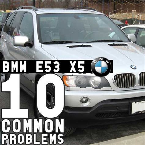 common bmw problems 10 common bmw parts issues repairs e53 x5 2000 2006