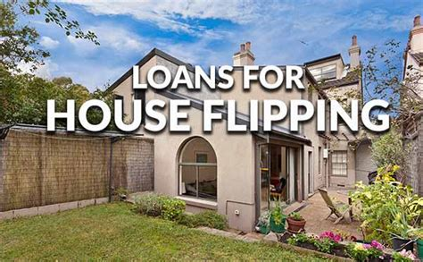 loans to flip houses how to get a mortgage to flip a home