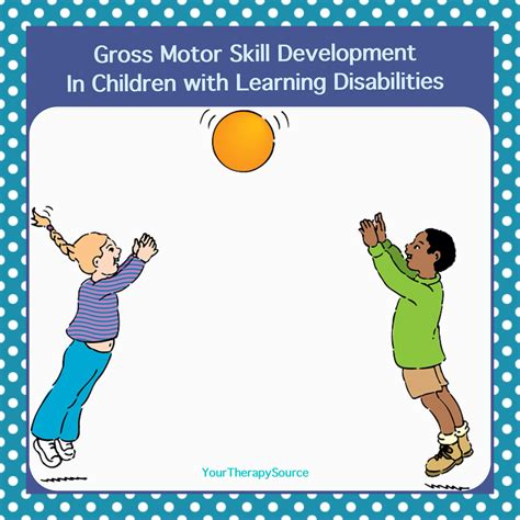 gross motor child development gross motor skill development in children with learning
