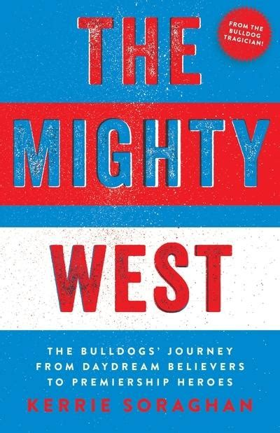 the mighty west the bulldogs journey from daydream