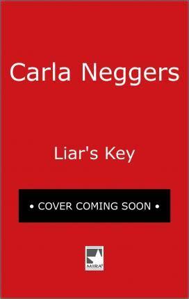 The Liar S Key 2 liar s key carla neggers 9780778319115