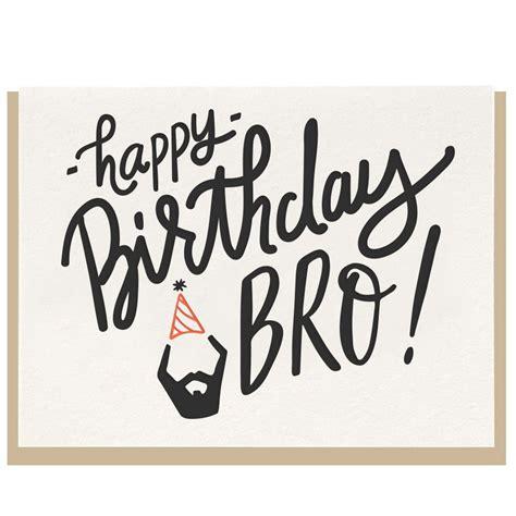 imagenes de happy birthday bro happy birthday bro card bro happy birthday and birthdays