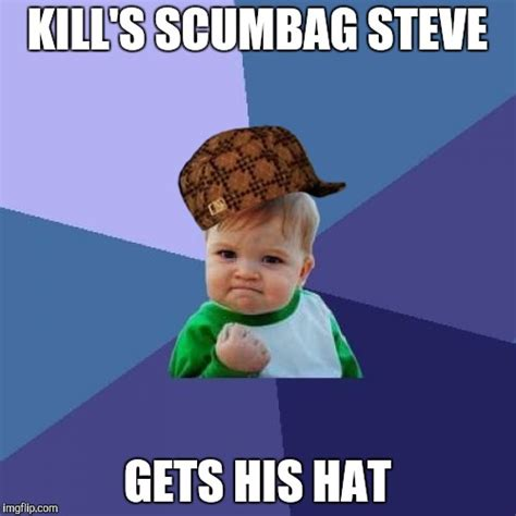 Scumbag Hat Meme Generator - success kid meme imgflip