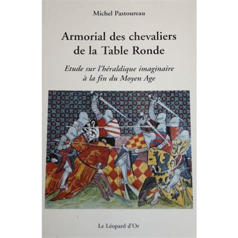 armorial des chevaliers de la table ronde etude sur l