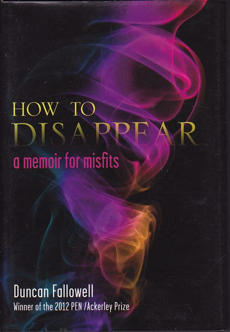 american misfit a memoir books how to disappear a memoir for misfits by fallowell
