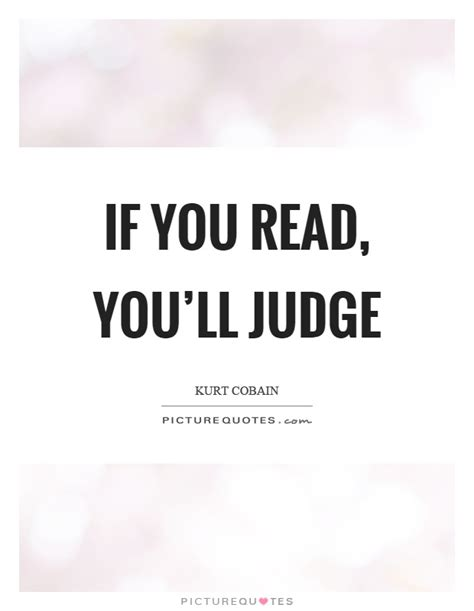 read this if you if you read you ll judge picture quotes