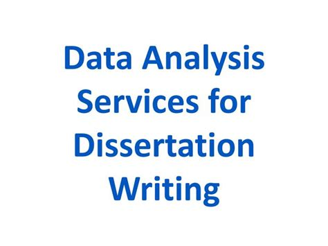 data analysis for dissertation ppt data analysis services for dissertation writing