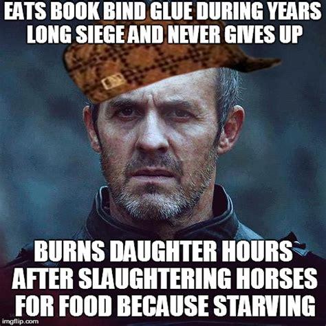 Stannis Meme - season 5 ep 9 spoilers scumbag stannis imgflip