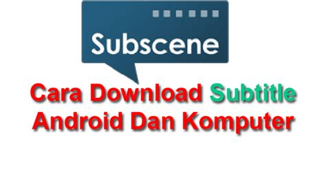 download film subtitle indonesia untuk android cara mencari download subtitle indonesia srt film box