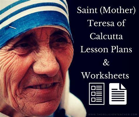 mother teresa saint teresa mother teresa activities saint mother teresa of calcutta lesson plans and