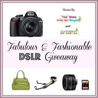 Dslr Giveaway - enter to win the fabulous and fashionable dslr giveaway mommy kat and kids