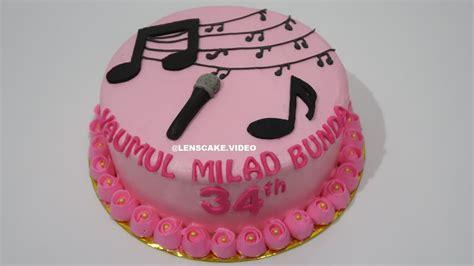 membuat kue ulang tahun you tube how to make birthday cake karaoke theme cara membuat kue