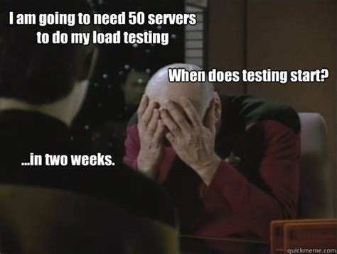 performance testing memes my load testmy load test