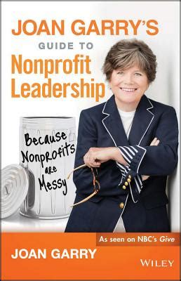 status a s guide to leadership books joan garry s guide to nonprofit leadership because