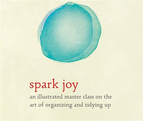 spark joy an illustrated 8 pages from marie kondo s new book spark joy