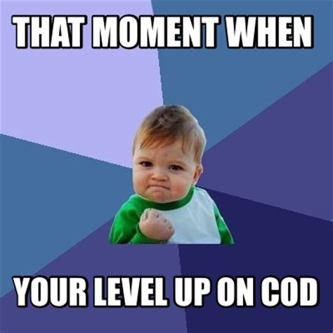 meme creator that moment when your level up on cod meme
