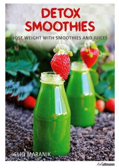 Detoxing Weight Loss Smoothies by Detox Smoothies Lose Weight With Smoothies And Juices