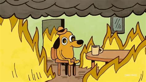 Everything Is Fine Meme - this is fine gifs find share on giphy