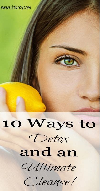 Oh Detox And Cleanse by Top 10 Ways To Detox And An Ultimate Cleanse Oh Lardy