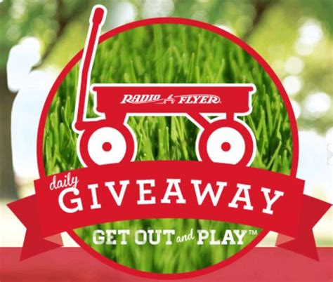 Radio Flyer Giveaway - radio flyer quot get out and play quot daily giveaway who said nothing in life is free