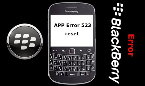 reset blackberry app error 523 como poner tu blackberry en su estado de fabrica hard