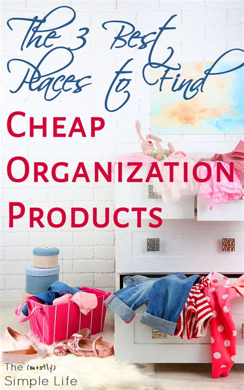 cheap organization the 3 best places to find cheap organization products