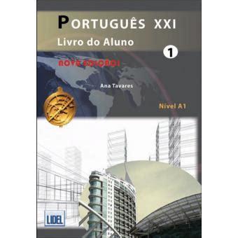 libro portugues xxi nova portugues xxi n 237 vel 1 livro do aluno ana tavares compre livros na fnac pt