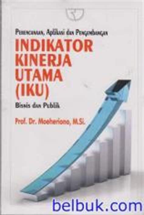 Buku Teori Kinerja Dan Pengukurannya Hamzah B Uno Pr perencanaan aplikasi dan pengembangan indikator kinerja