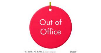 out of office in the office sign double sided ceramic round christmas ornament zazzle