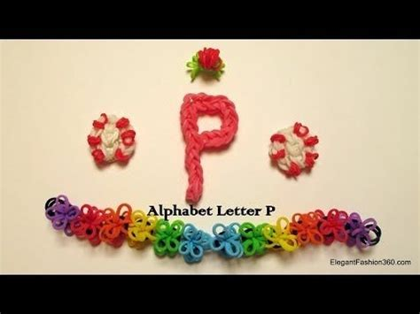 Loom Letter M by Alphabet Letter P On Rainbow Loom Cra Z Loom