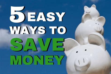 5 ways to save money five easy ways to save money