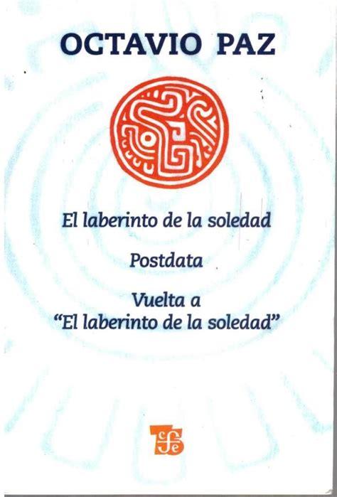 libro el laberinto de los el laberinto de la soledad de octavio paz 230 00 en mercado libre