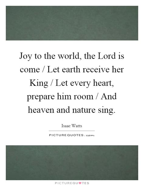 prepare him room lyrics to the world the lord is come let earth receive king picture quotes