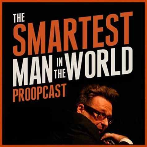 smartest in the world smartest in the world podcast greg proops