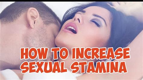 how to improve stamina in bed how to increase sexual stamina exercise for increase