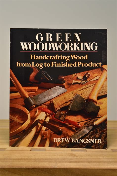 green woodworking books book of green woodworking projects in spain by