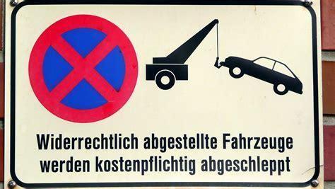 Abgemeldetes Auto Parken by Falschparken Mit B 246 Sem Ende Wann Abschleppen Rechtens Ist