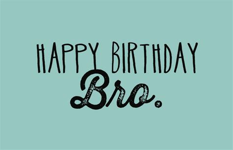 Happy Birthday Bro Quotes Birthday Quotes For Brother From Another Mother Image