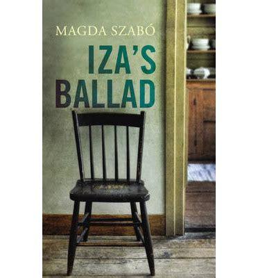 izas ballad iza s ballad magda szabo george szirtes 9781846552656