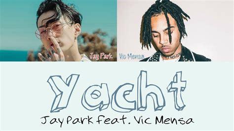 yacht jay park lyrics jay park yacht feat vic mensa lyrics youtube