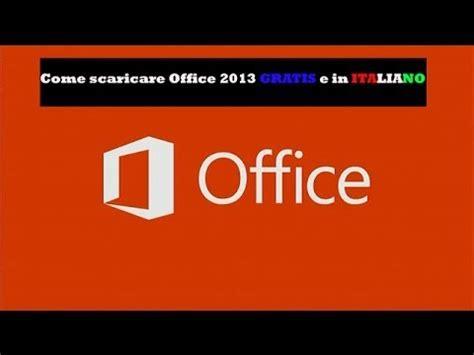 tutorial excel 2013 italiano tutorial 3 come scaricare office 2013 gratis e in