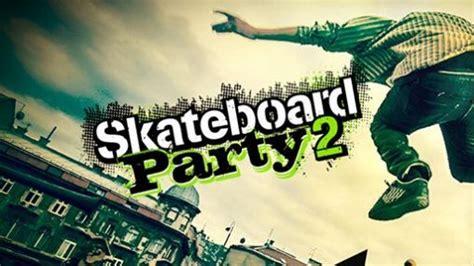 game mod apk yang bagus skateboard party 2 v1 11 mod apk data androidkupedia