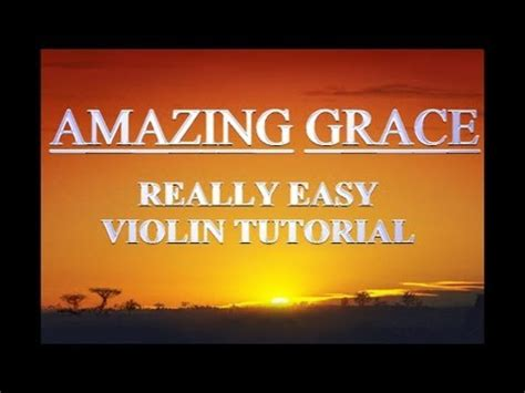 youtube tutorial violin learn to play amazing grace on the violin tutorial youtube