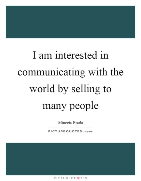 i am interested in communicating with the world by selling