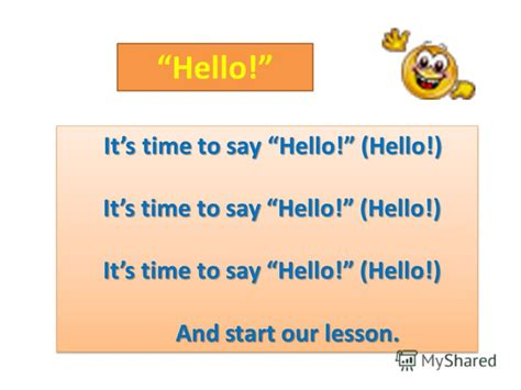 Its A Great Time To Say Hello Quot Its Time To Say Hello Hello Its