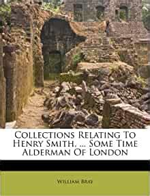 collections relating  henry smith  time