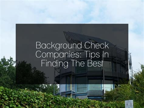 Background Check Companies Calam 233 O Background Check Companies Tips In Finding The Best