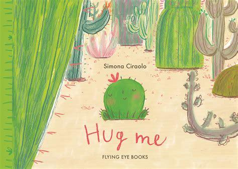 libro hug me hug me children s book council